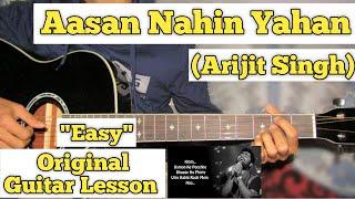Aasan Nahin Yahan - Arijit Singh   Guitar Lesson   Easy Chords   (Aashiqui 2)
