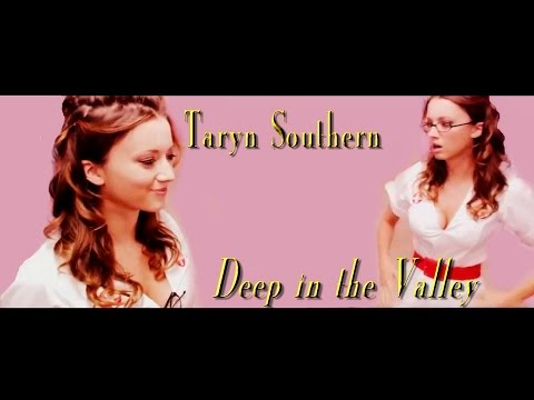Taryn Southern   Deep in the Valley