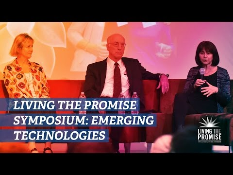 Living the Promise Symposium: Emerging Technologies