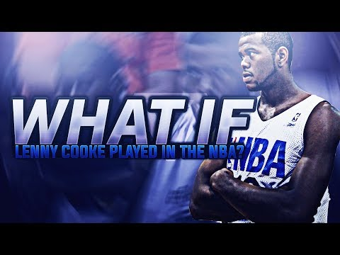 What If Lenny Cooke Played In The NBA?