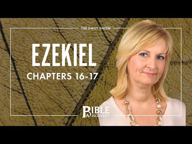 A Love Story | Ezekiel 16-17