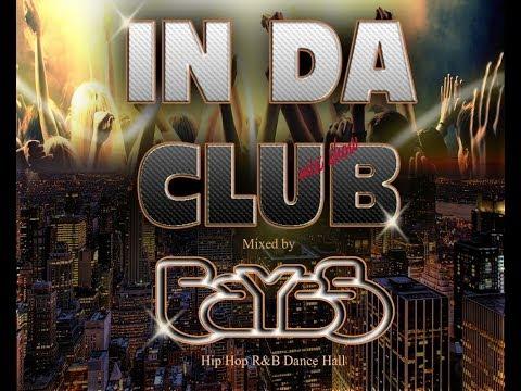 Dj Baybs - In da Club mixshow - Hip Hop RnB Dancehall Club Best of 2013 Dj Mix