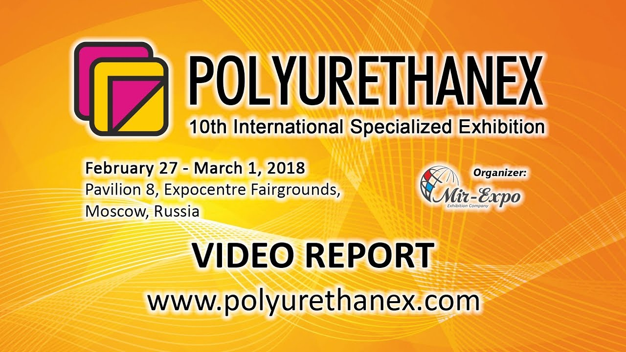 11th Polyurethanex 2019 report on activity: press-release, photos