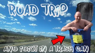 "Road Trip and ""Idiot in a trash can""   Vlog #173"