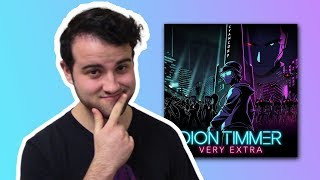 Dion Timmer - Very Extra (EP Review)
