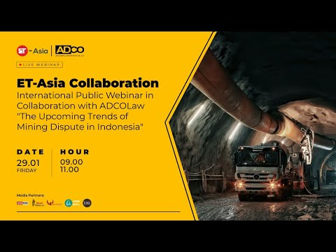 The Upcoming Trends of Mining Dispute In Indonesia (International Public Webinar)