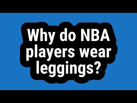 why-do-nba-players-wear-leggings?