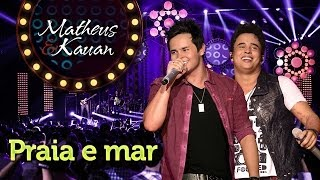 Matheus & Kauan - Praia e Mar - [DVD Mundo Paralelo] (Clipe Oficial)