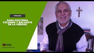 Reflexión Pastor Josué Fonseca - Sana Doctrina, columna y baluarte de la verdad
