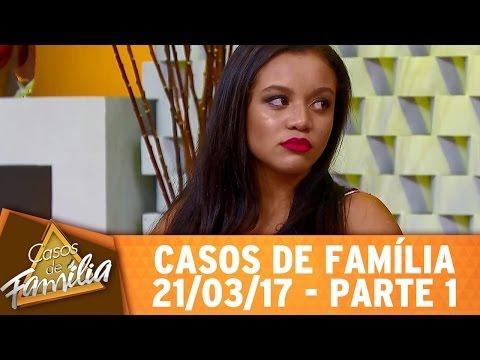 Casos De Família (21/03/17) - Como Deixar De Amar Esse Safado? - Parte 1