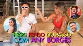 PEGO, PENSO OU PASSO COM ANY BORGES!!! | #MatheusMazzafera
