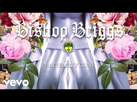 Bishop Briggs - Pray (Empty Gun) (Audio)