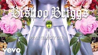 Скачать Bishop Briggs Pray Empty Gun Audio