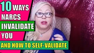 Narcissists Minimize and Invalidate You: 10 Ways Invalidation Happens and How to Self Validate