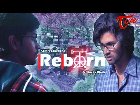 Reborn | Latest Telugu Short Film 2016 | by Vinay Desetty, KBR Productions