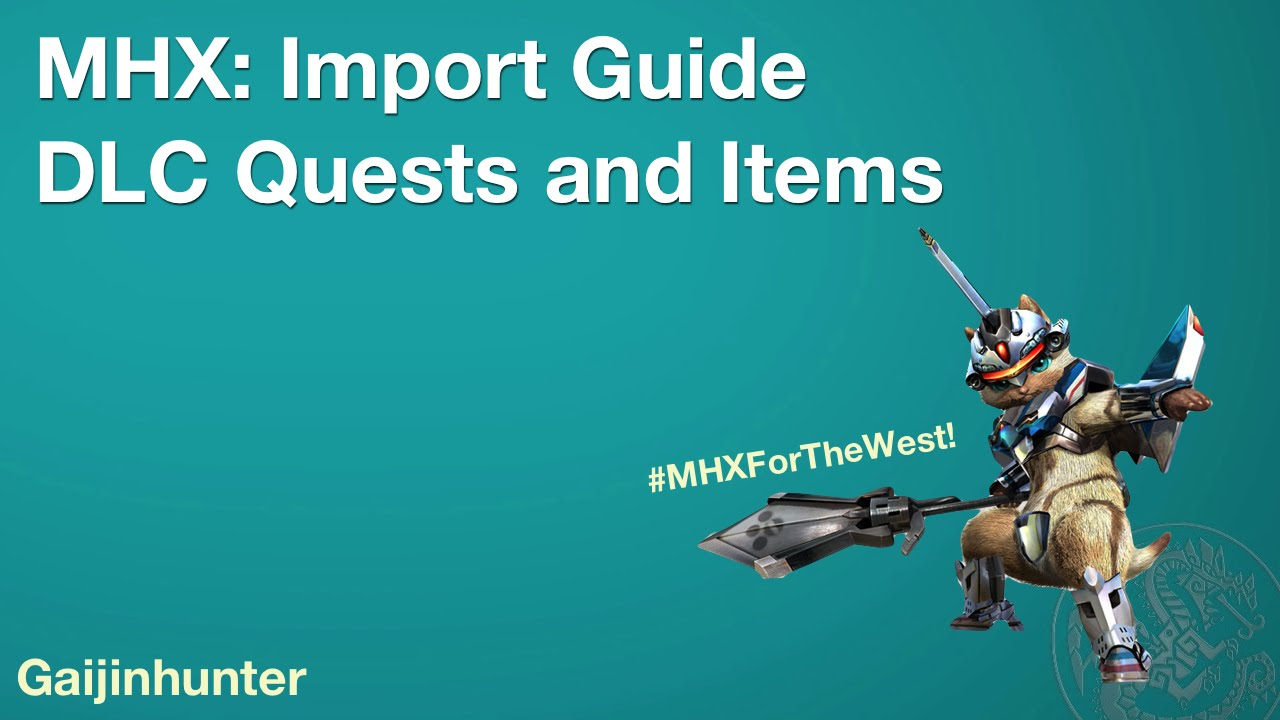 MHX: Import Guide: DLC Quests/Items