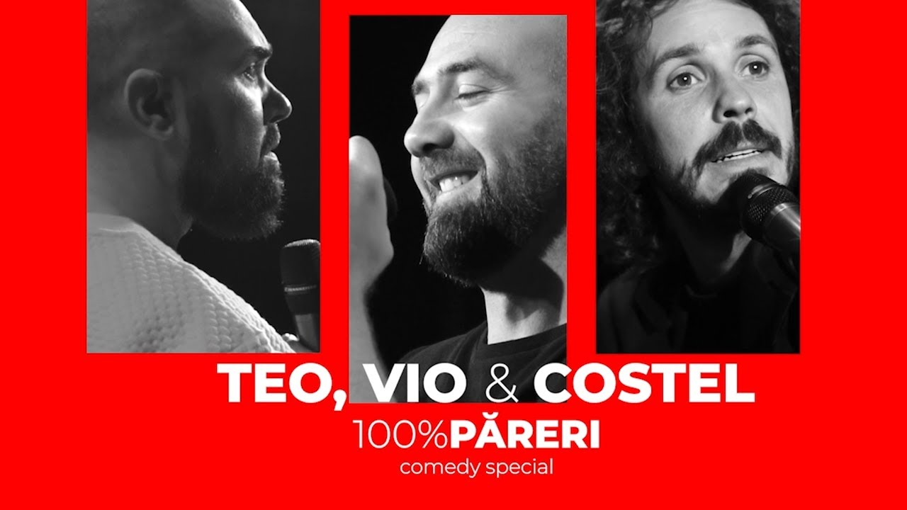 TEO, VIO si COSTEL - 100% Păreri (Stand Up Special)