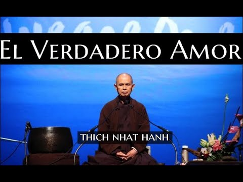 Thich Nhat Hanh 1 2011.El Verdadero Amor.SubEsp