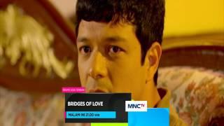 Video Bridges Of Love - Episode 14 Februari 2017 download MP3, 3GP, MP4, WEBM, AVI, FLV Juni 2017