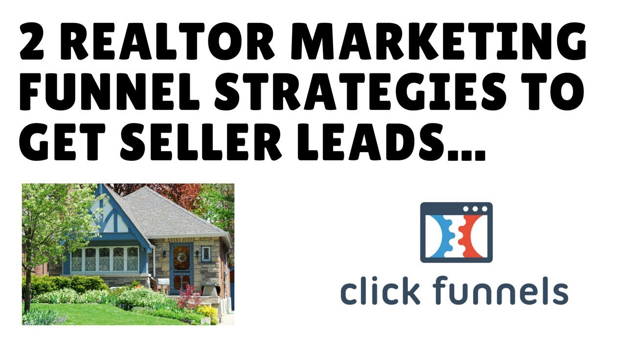 2 Realtor Marketing Funnels for Seller Lead Generation - Get Our ClickFunnels Real Estate Templates