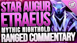Star Augur Etraeus Mythic Ranged DPS Commentary / Guide