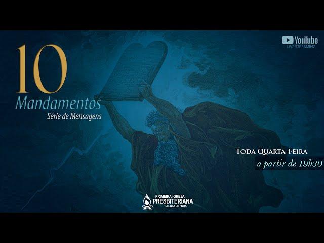 CULTO DEVOCIONAL - OS 10 MANDAMENTOS - 14/07/2021