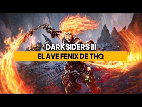 DARKSIDERS 3: El AVE FÉNIX de THQ | MERISTATION