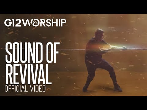 G12 Worship - Sound Of Revival (OFFICIAL VIDEO)