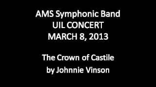 AMS Symphonic Band UIL 2013 - Crown of Castile