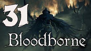 Bloodborne Gameplay Walkthrough - Part 31: Yahar