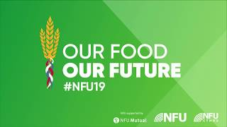 NFU Annual Conference 2019: Day 1
