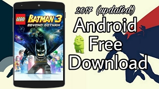Download Download and install Lego Batman 3 for Android | 2017 updated Mp3 and Videos