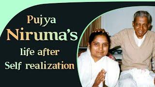 Pujya Niruma's life after Self realization