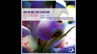 Bryan Milton Natune Let Love Live Radar Detector Remix