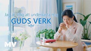 """Lovsång - Tacka Gud  för hans frälsning """"Jag är villig att underkasta mig Guds verk"""" (Svensk text)"""