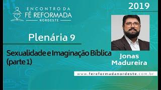 Pr. Jonas Madureira   Plenária 9 - I Encontro da Fé Reformada Nordeste   26/10/2019