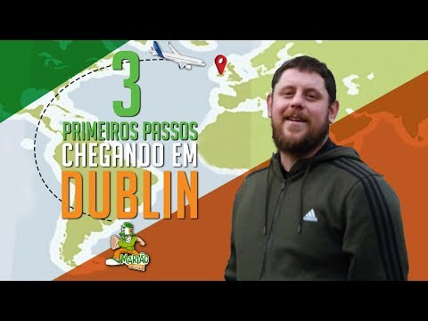 3 PASSOS CHEGANDO EM DUBLIN
