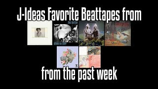 J-Ideas Favorite Beattapes From the Past Week 5