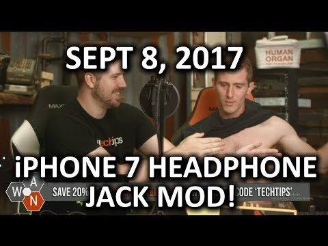 iPhone 7 Headphone Jack Mod CONFIRMED - WAN Show September 8, 2017