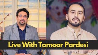 Live with Tamoor Pardesi