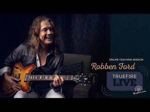 TrueFire Live: Robben Ford - Uptempo Blues