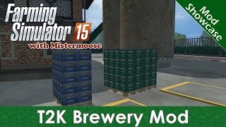 Farming Simulator 2015 - T2K Brewery Mod - Mod Showcase