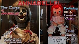 The Curse of ANNABELLE!... Featuring ED & Lorraine Warren - A True Ghost Story.