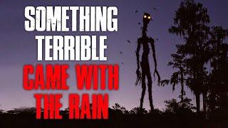 """Something Terrible Came With The Rain"" Creepypasta"