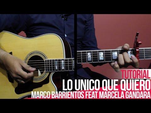 TUTORIAL | Lo Unico Que Quiero - Marco Barrientos Feat Marcela Gandara | Acordes | Intro |