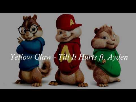 Yellow Claw - Till It Hurts ft  Ayden (Chipmunks)