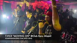 "T-VICE ""Moving On"" LIVE Miami cd release party! (Nov 2016)"