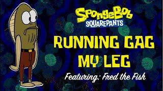Running Gag: My Leg