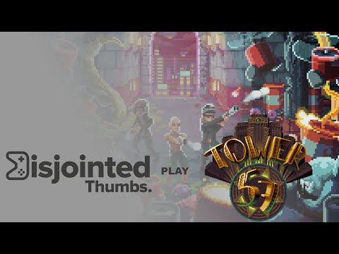 Tower 57 – WE ONLY MADE IT TO TOWER -1 | Disjointed Thumbs Let's Play |