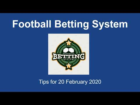 Football Betting System - Tips for 20 February 2020